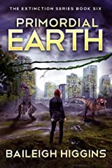 Primordial Earth: Book 6 (The Extinction Series - A Prehistoric, Post-Apocalyptic, Sci-Fi Thriller) Kindle Edition