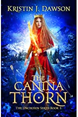 The Canina Thorn (The Unchosen Series Book 3) Kindle Edition