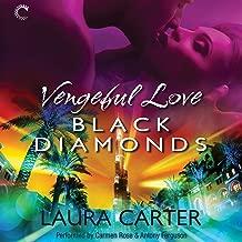 Vengeful Love: Black Diamonds: Vengeful Love, #3