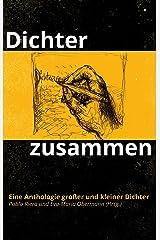 Dichterzusammen: Eine Anthologie großer und kleiner Dichter Taschenbuch