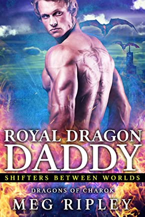 Royal Dragon Daddy (Shifters Between Worlds)