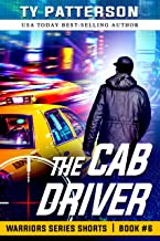 The Cab Driver: A Covert-ops Suspense Action Thriller (Warriors Series Thriller Shorts Book 6)