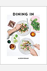 Dining In: Highly Cookable Recipes: Highly Cookable Recipes: A Cookbook Hardcover