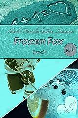 Auch Frösche haben Träume: Frozen Fox Reihe Teil 1.1 Kindle Ausgabe