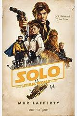 Star Wars™ Solo: Der Roman zum Film (Filmbücher 11) (German Edition) Kindle Edition