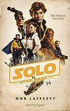 Star Wars™ Solo: Der Roman zum Film (Filmbücher 11) (German Edition)