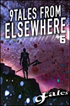 9Tales From Elsewhere 6 (9Tales Elsewhere)