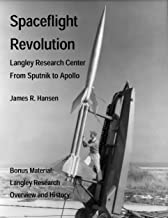 Spaceflight Revolution: NASA Langley Research Center from Sputnik to Apollo (Annotated and Illustrated) (NASA History Series Book 4308)