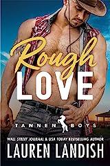 Rough Love (Tannen Boys Book 1) Kindle Edition
