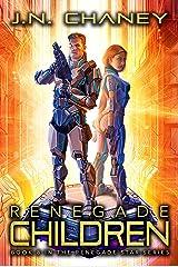 Renegade Children: An Intergalactic Space Opera Adventure (Renegade Star Book 8) Kindle Edition