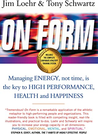 On Form: Managing Energy, Not Time, is the Key to High Performance, Health and Happiness (English Edition)