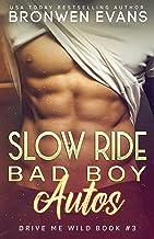 Slow Ride : Bad Boy Autos (Drive Me Wild Book 3)