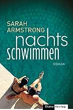 Nachts schwimmen: Roman (German Edition)