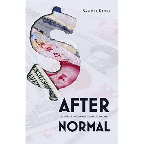 After Normal: Making Sense of the Global Economy