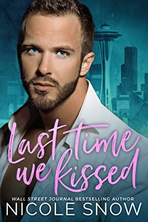 Last Time We Kissed: A Brother's Best Friend Romance
