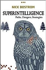 Superintelligence: Paths, Dangers, Strategies Kindle Edition