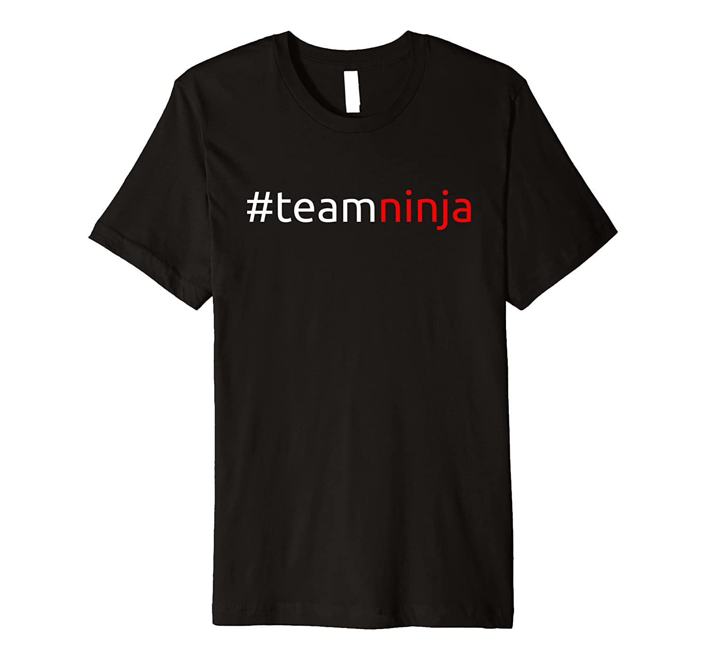 Amazon.com: #teamninja - Ninja T-Shirt - Soft Premium Team ...