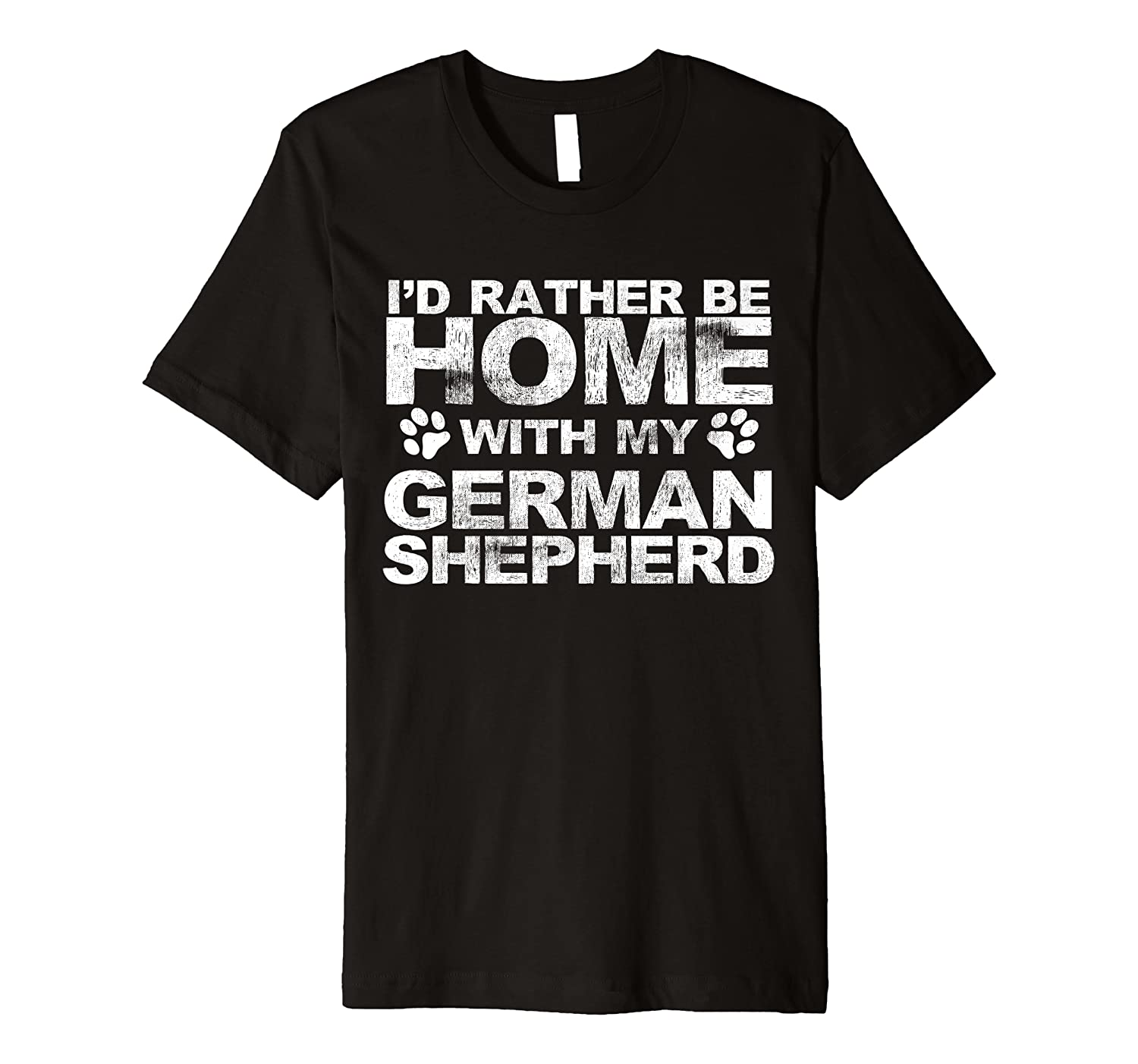 I'd Rather be Home with My German Shepherd Animals T-Shirt