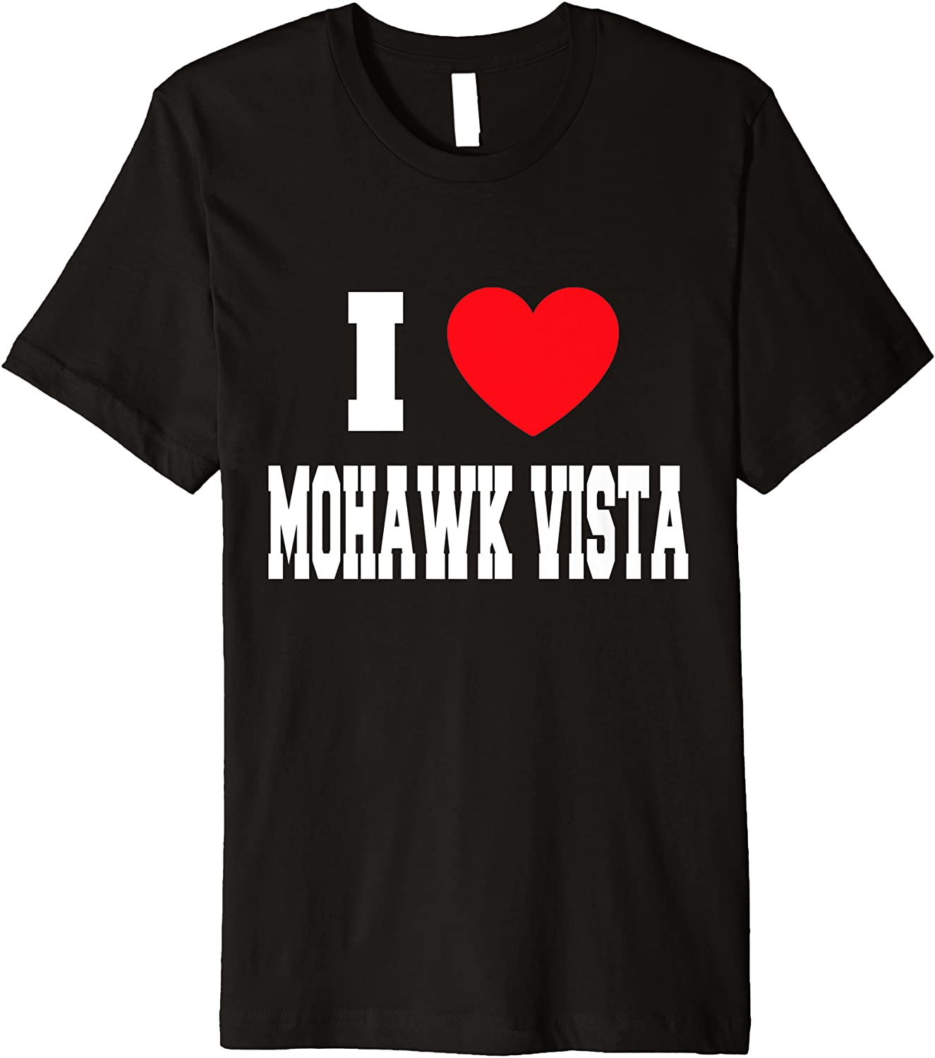 Sale price I Love Mohawk T-Shirt Premium Vista Spring new work one after another