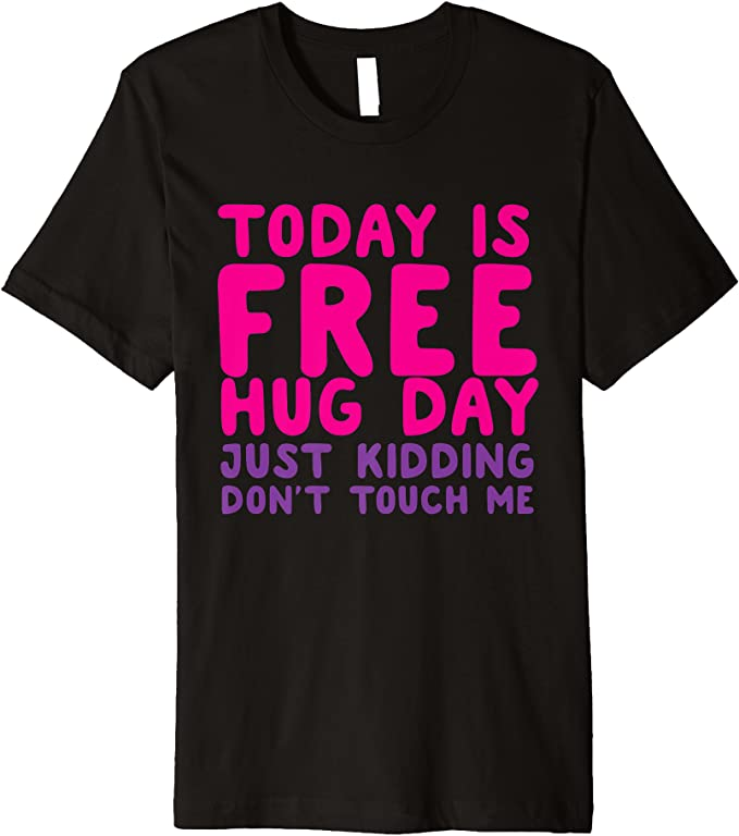 Inkpressions Unisex Free Hugs Just Kidding Don/'t Touch Me Funny Novelty Sayings Print Mens//Womens Hoodie with Pocket Pouch