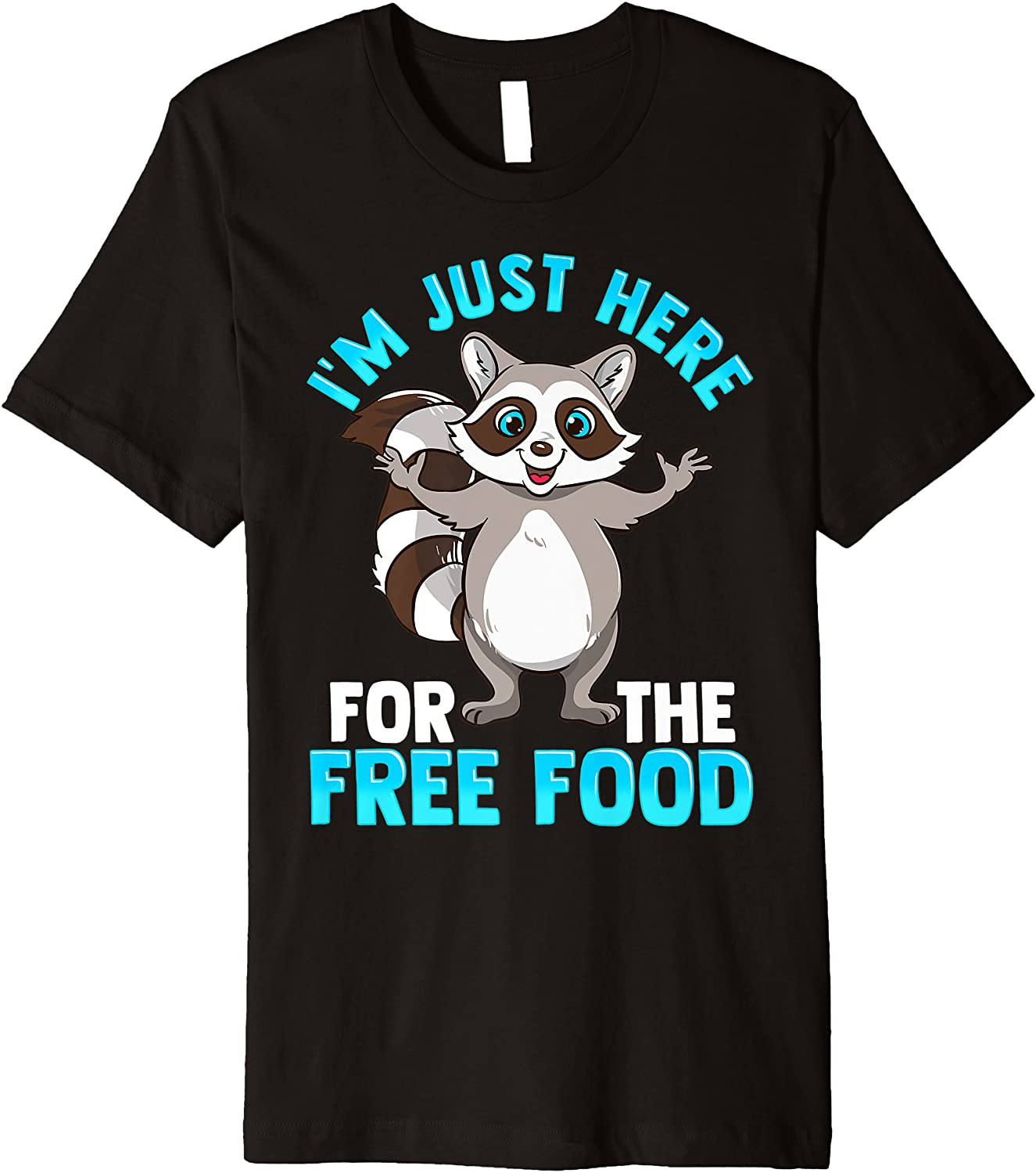 Funny Raccoon I'm Just Here For The Free Food Premium T-Shirt