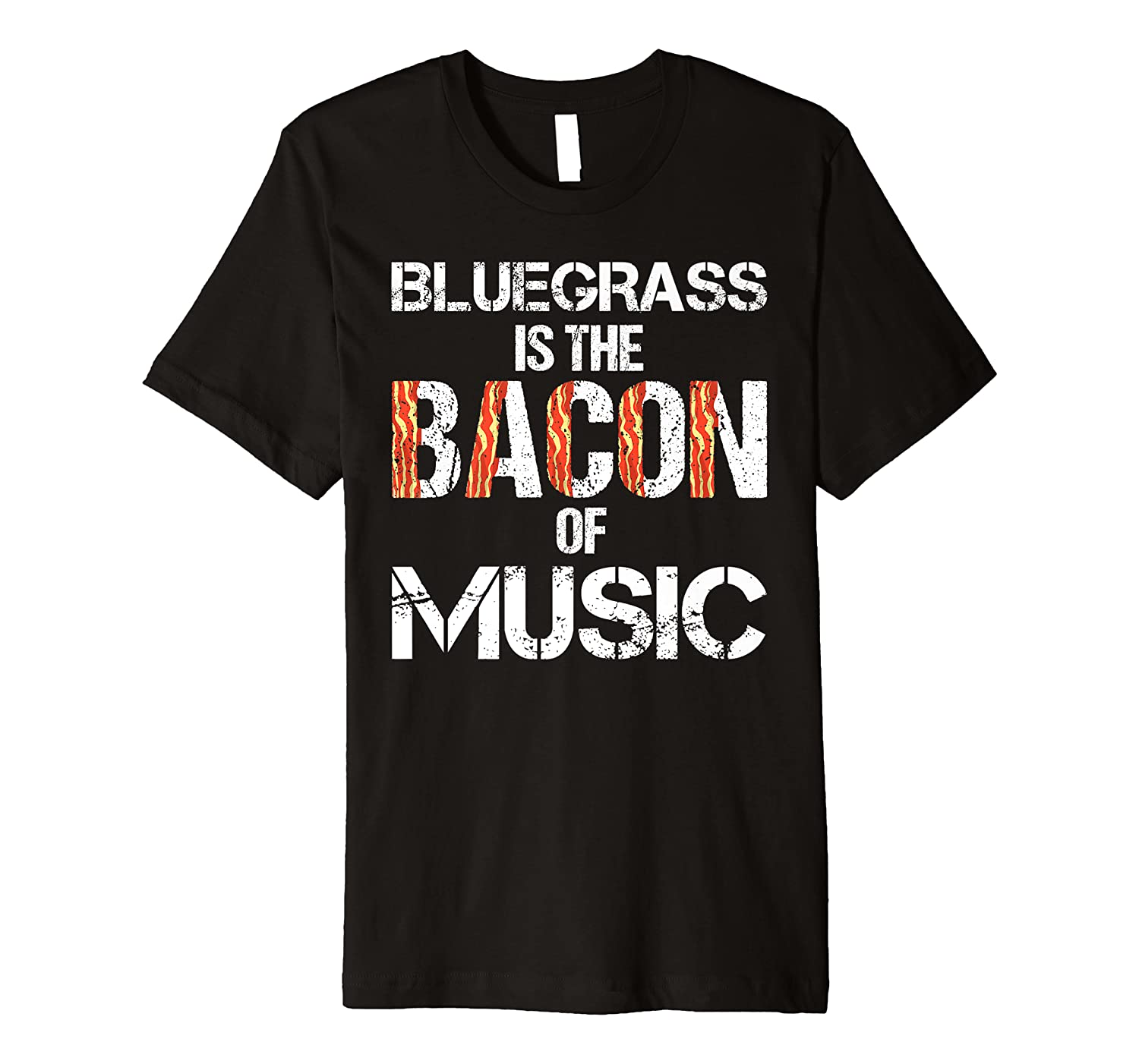 Cute Bluegrass Is The Bacon Of Music Funny Pork Lovers Gift Premium T-shirt