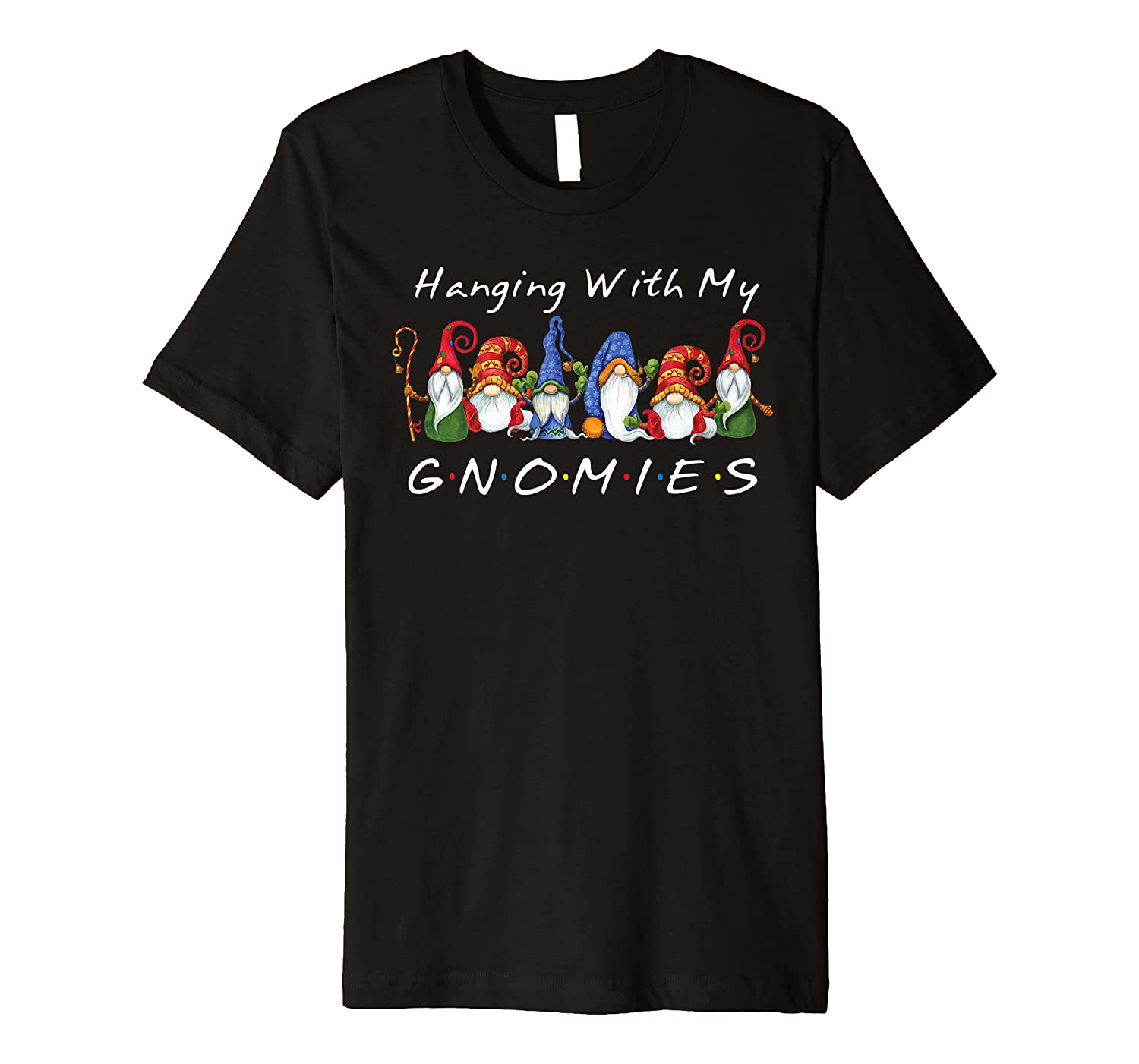 Hanging With My Gnomies Funny Friend Gnome Christmas Lovers Premium T-Shirt-TH