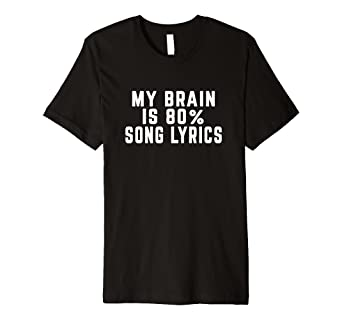 Amazoncom My Brain Is 80 Song Lyrics Funny T Shirt Clothing