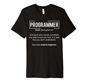 fd7c5058 Image Unavailable. Image not available for. Color: Programmer t shirt & Funny  Programming Gift shirt