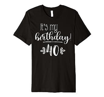 Amazon Its My 40th Birthday Cute Shirt For Women