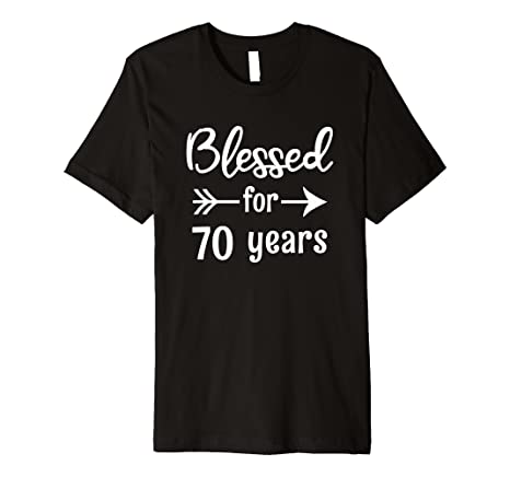 Amazon Blessed For 70 Years 70th Birthday Gift Grandma Mom