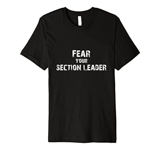 Amazon Com Marching Band Shirt Fear Your Section Leader T Shirt