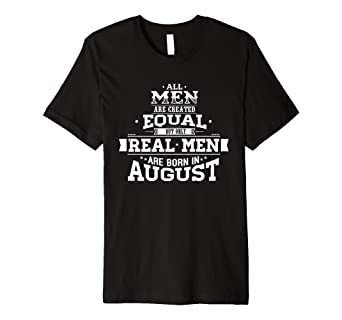 Amazon Birthday Shirt For All Real Men Born In August Gift