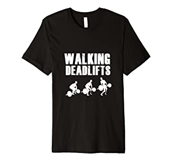 8bd11f52 Image Unavailable. Image not available for. Color: Walking Deadlifts  Walkers Funny T-Shirt For Weightlifting
