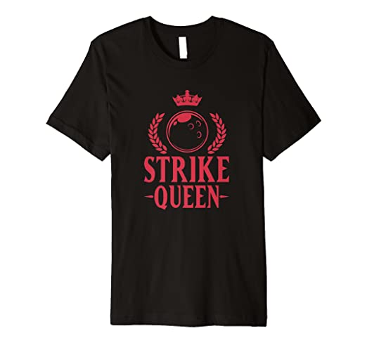 fa9fff62d Image Unavailable. Image not available for. Color: Strike Queen Bowling For  Men Women Gift T-Shirt