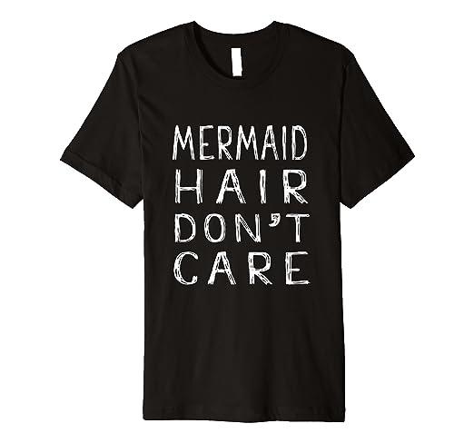 add3d49b7 Amazon.com: Mermaid Hair Don't Care T Shirt: Clothing