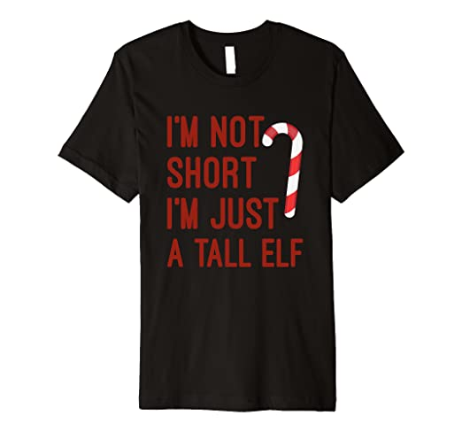 4103fd5b Image Unavailable. Image not available for. Color: I'm Not Short I'm Just A Tall  Elf Funny ...