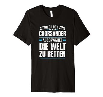 Chorsänger T Shirt Lustiger Chor Gesang Singen Spruch: Amazon.de