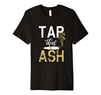 5eed59321 Image Unavailable. Image not available for. Color: Tap That Ash Cigar Shirt  - Funny Cigar Lover Tee
