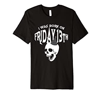 Amazon I Was Born On Friday 13th Birthday Celebration T Shirt