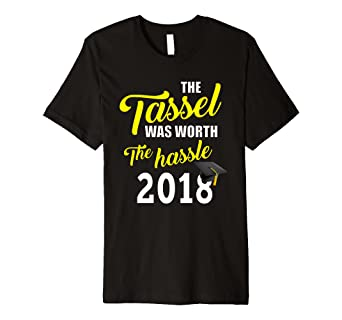 117d56ae9ba3 Image Unavailable. Image not available for. Color  Tassel Was Worth The Hassle  Graduation Gift Premium T-Shirt