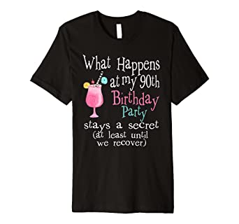 fc414b10e Image Unavailable. Image not available for. Color: Funny 90th Birthday T- shirts - What Happens At My Party Gift