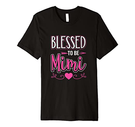 a079fdaa Image Unavailable. Image not available for. Color: Blessed To Be Mimi T-Shirt  Grandma Tee