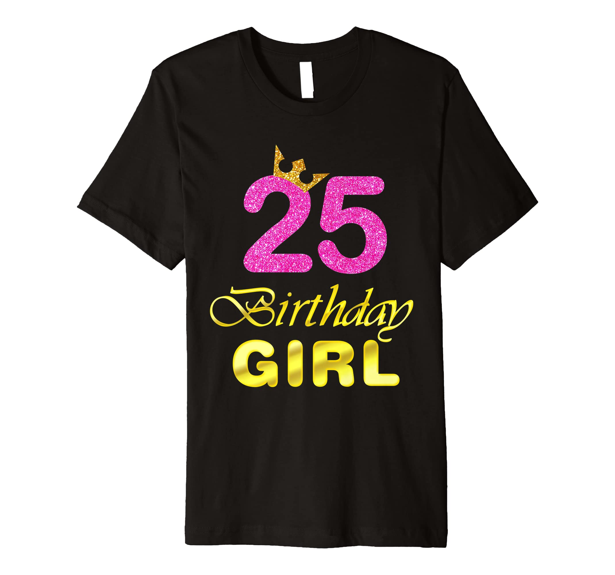 Amazon Gift For 25 Years Old Shirt 25th Golden Birthday Girl Clothing