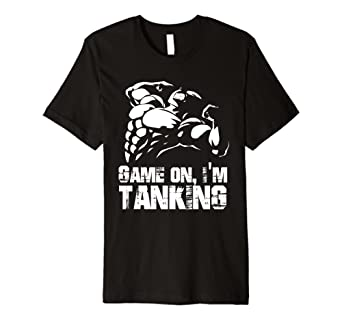 Game ON! I'm Tanking Fit Shirt for Gamers and Men at the Gym