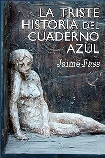 La triste historia del cuaderno azul (Spanish Edition)