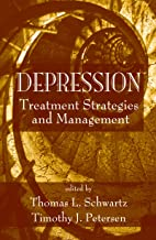 Depression: Treatment Strategies and Management (Medical Psychiatry Series Book 34)
