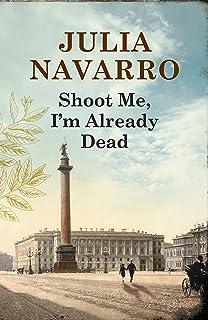 Shoot Me, I´m Already Dead (English Edition)