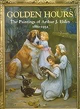 Golden Hours: Paintings of Arthur J Elsley
