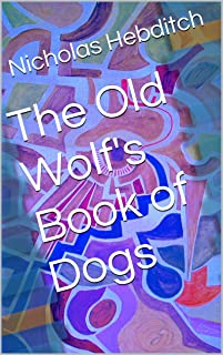 The Old Wolf's Book of Dogs
